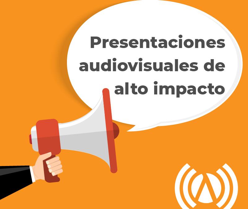 Presentaciones audiovisuales de alto impacto: para comunicación on y offline