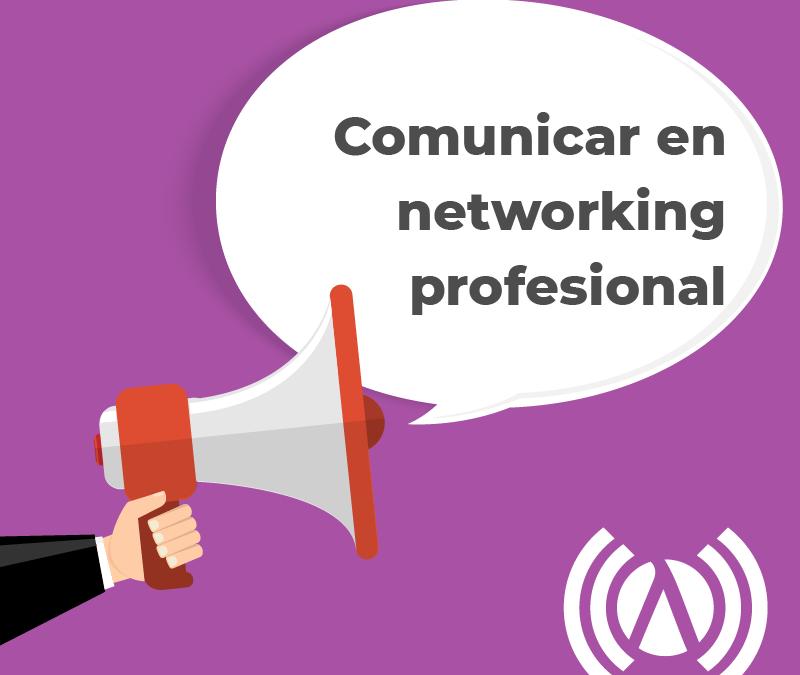 Comunicar en Networking Profesional